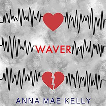 Waver by Anna Mae Kelly