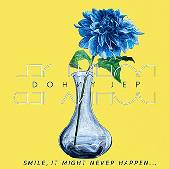 Smile, It Might Never Happen by Dohny Jep
