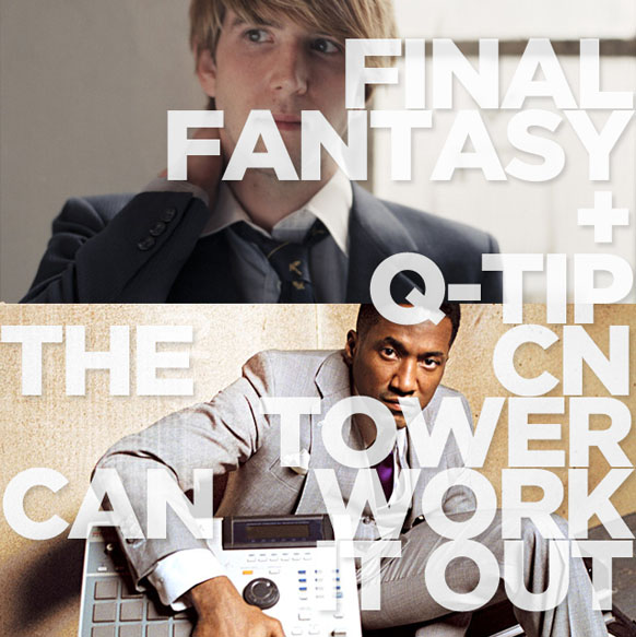 Tor The CN Tower Can Work It Out (Final Fantasy F. Q-Tip