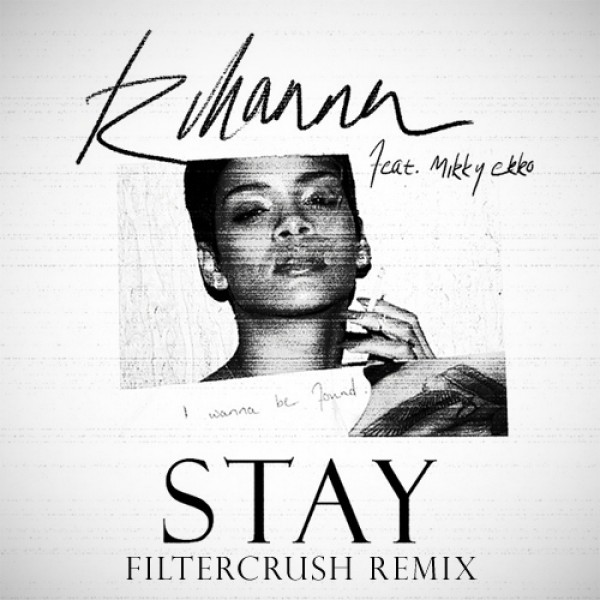 [fresh] Rihanna Ft Mikky Ekko  Stay (filtercrush Remix