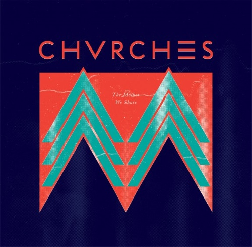 CHVRCHES The mother we share