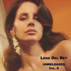 Lana Del Rey - Unreleased, Vol. 8 (2019) CD 6