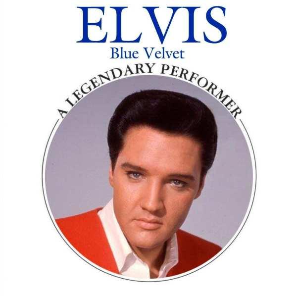 Elvis Presley - A Legendary Performer, Blue Velvet (2011) CD 1