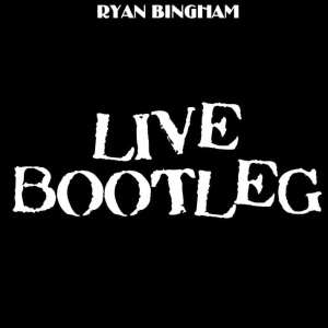 Ryan Bingham - Live Bootleg (2015) 2 CD SET 2
