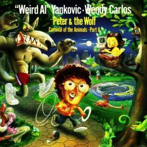 """Weird Al"" Yankovic & Wendy Carlos - Peter And The Wolf / Carnival Of The Animals - Part Two 1988) CD 2"