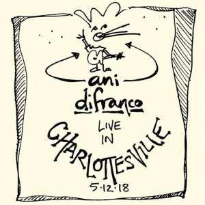 Ani DiFranco - Charlottesville 5.12.18 (LIVE) (2018) 2 CD SET 3