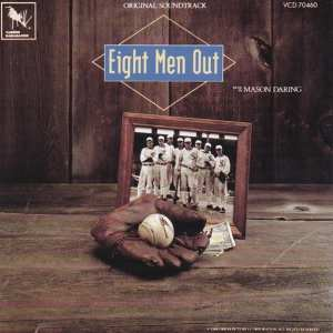 Eight Men Out - Original Soundtrack (1988) CD 1