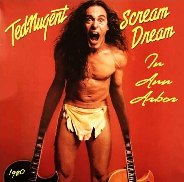 Ted Nugent - Scream Dream In Ann Arbor (April 18th, 1980) CD 1