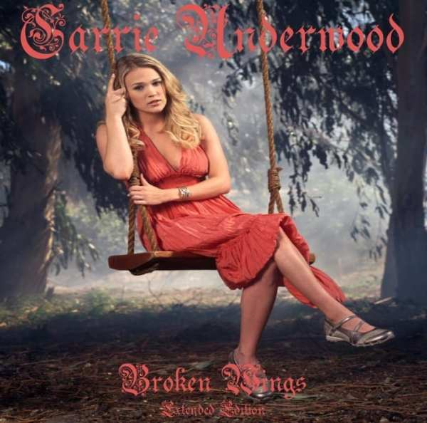Carrie Underwood - Broken Wings (EXPANDED EDITION) (2011) CD 1