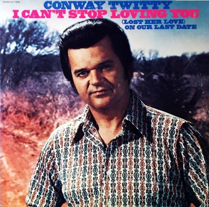 Conway Twitty - I Can't Stop Loving You / (Lost Her Love) On Our Last Date (1972) CD 8