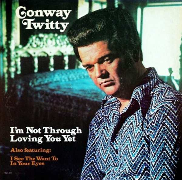 Conway Twitty - I'm Not Through Loving You Yet (1974) CD 1