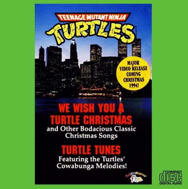Teenage Mutant Ninja Turtles - We Wish You A Turtles Christmas / Turtle Tunes (COMPLETE SOUNDTRACKS) (EXPANDED EDITION) (1994) CD 1