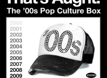 That's Aught: The '00s Pop Culture Box