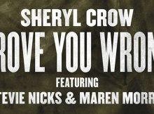 Sheryl Crow - Prove You Wrong Featuring Stevie Nicks & Maren Morris