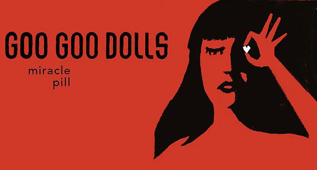 Goo Goo Dolls - Miracle Pill