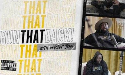 Wyclef Jean drops new show 'RunThatBack'