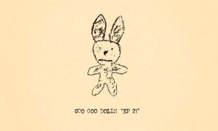 Goo Goo Dolls announces surprise 'EP 21'