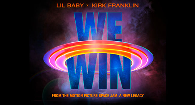 Lil Baby & Kirk Franklin - We Win (Space Jam: A New Legacy)