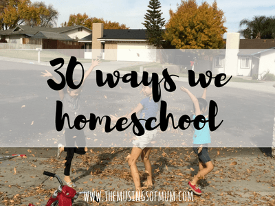 30 Ways We Homeschool