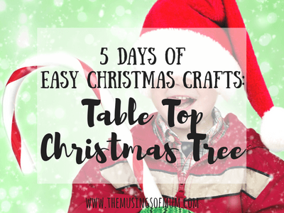 5 Days of Easy Christmas Crafts: Table Top Christmas Tree