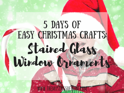 5 Days of Easy Christmas Crafts: Stained Glass Window Ornaments