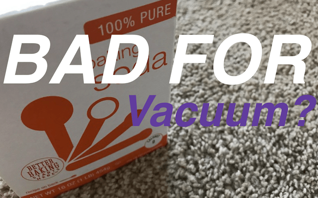 Don't Vacuum Up Baking Soda - It Kills Vacuum Cleaners
