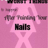 10 Worst Things To Happen After Painting Your Nails