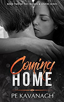 Coming Home (Friends & Lovers Series Book 2) by PE Kavanagh