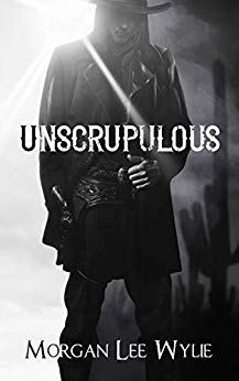Unscrupulous by Morgan Lee Wylie