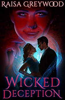 Wicked Deception (Wicked Magic Book 1) by Raisa Greywood