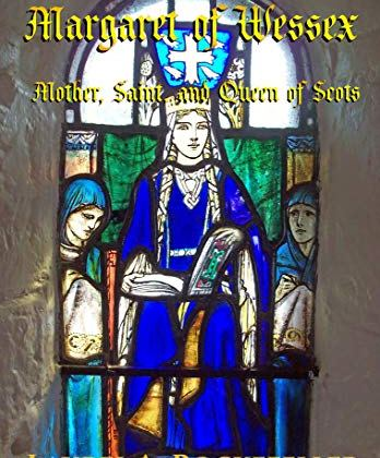 Margaret of Wessex: Mother, Saint, and Queen of Scots (The Legendary Women of World History Book 10) by Laurel A. Rockefeller
