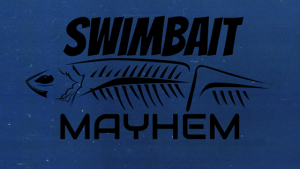 SWIMBAIT MAYHEM