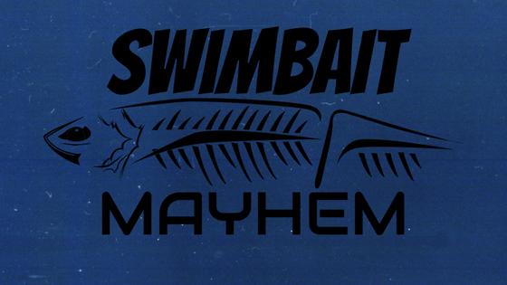 SWIMBAIT MAYHEM
