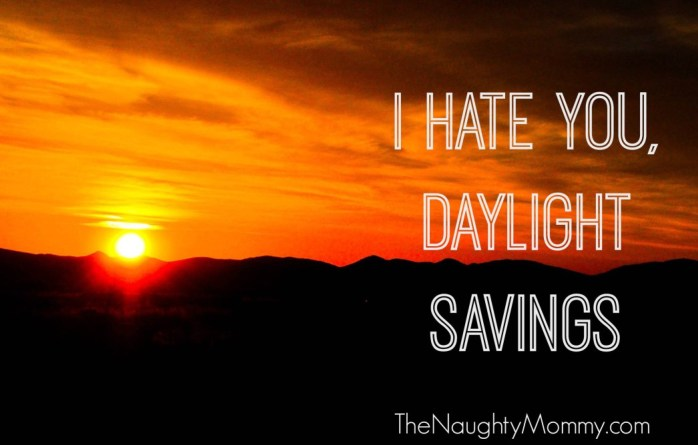 i-hate-you-daylight-savings-the-naughty-mommy