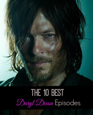 10 Best Daryl Dixon Episodes Mini
