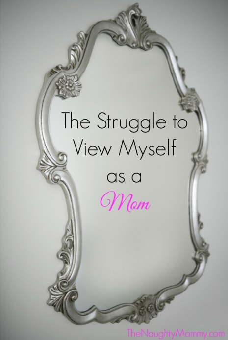 The Struggle to View Myself as a Mom