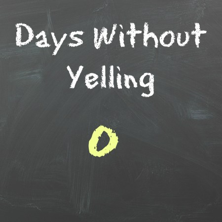 Days Without Yelling Zero