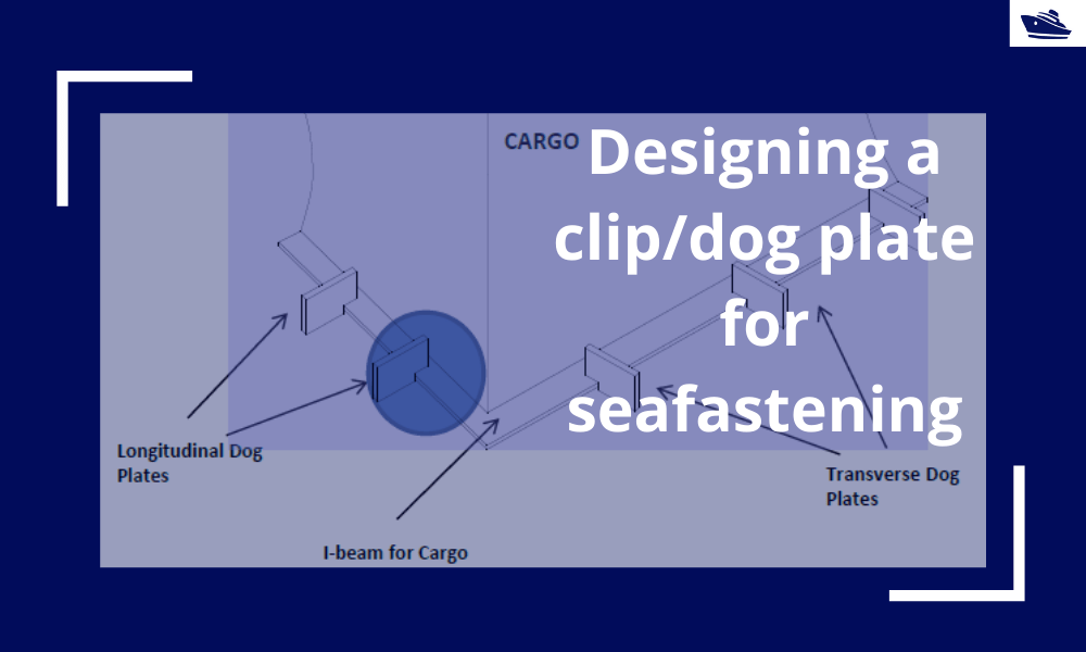 Designing a clip/dog plate for seafastening