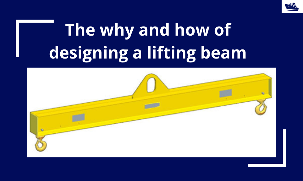 The why and how of designing a lifting beam