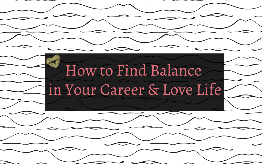 white background with black box in the middle and pink text reading how to find balance in your career and love life