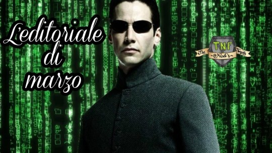 L'Editoriale di marzo: Matrix