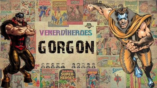 Gorgon: possente e nobile!