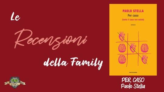 Per caso (tanto il caso non esiste): il nuovo romanzo di Paolo Stella