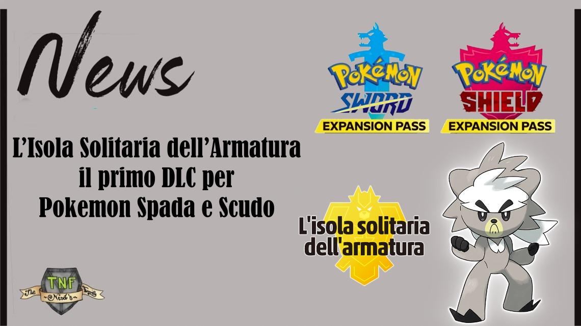 L'Isola Solitaria dell'Armatura: primo DLC Pokémon!