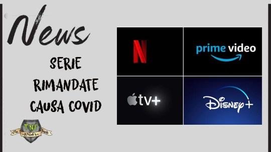 Le serie tv USA rimandate per il Covid: quelle che aspettiamo di più