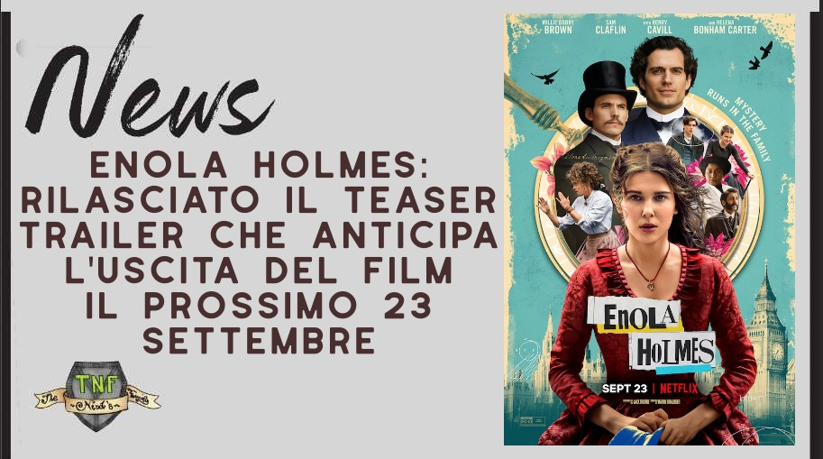 Enola Holmes – in uscita il prossimo film originale Netflix
