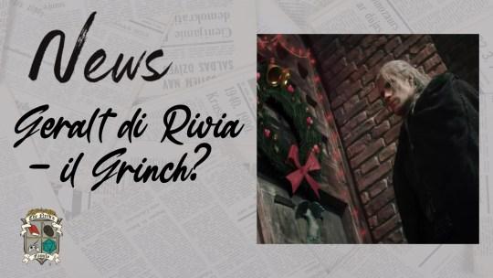 Geralt di Rivia, il Grinch? – il nuovo trailer natalizio di Netflix lo conferma