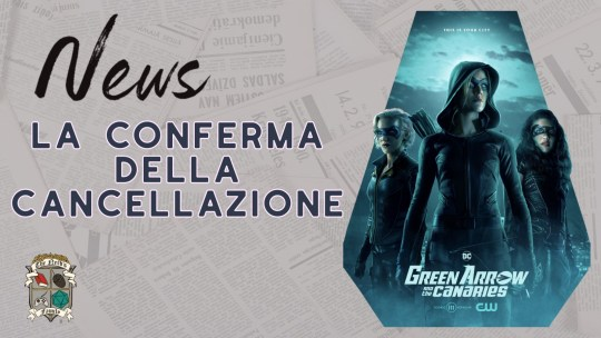 Green Arrow and the Canaries – la conferma della cancellazione