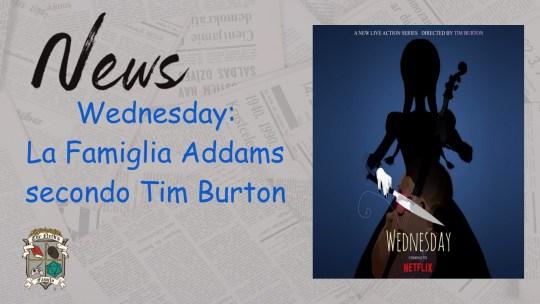 Wednesday: Tim Burton e La Famiglia Addams