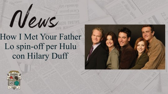 How I Met Your Father, lo spin-off con Hilary Duff